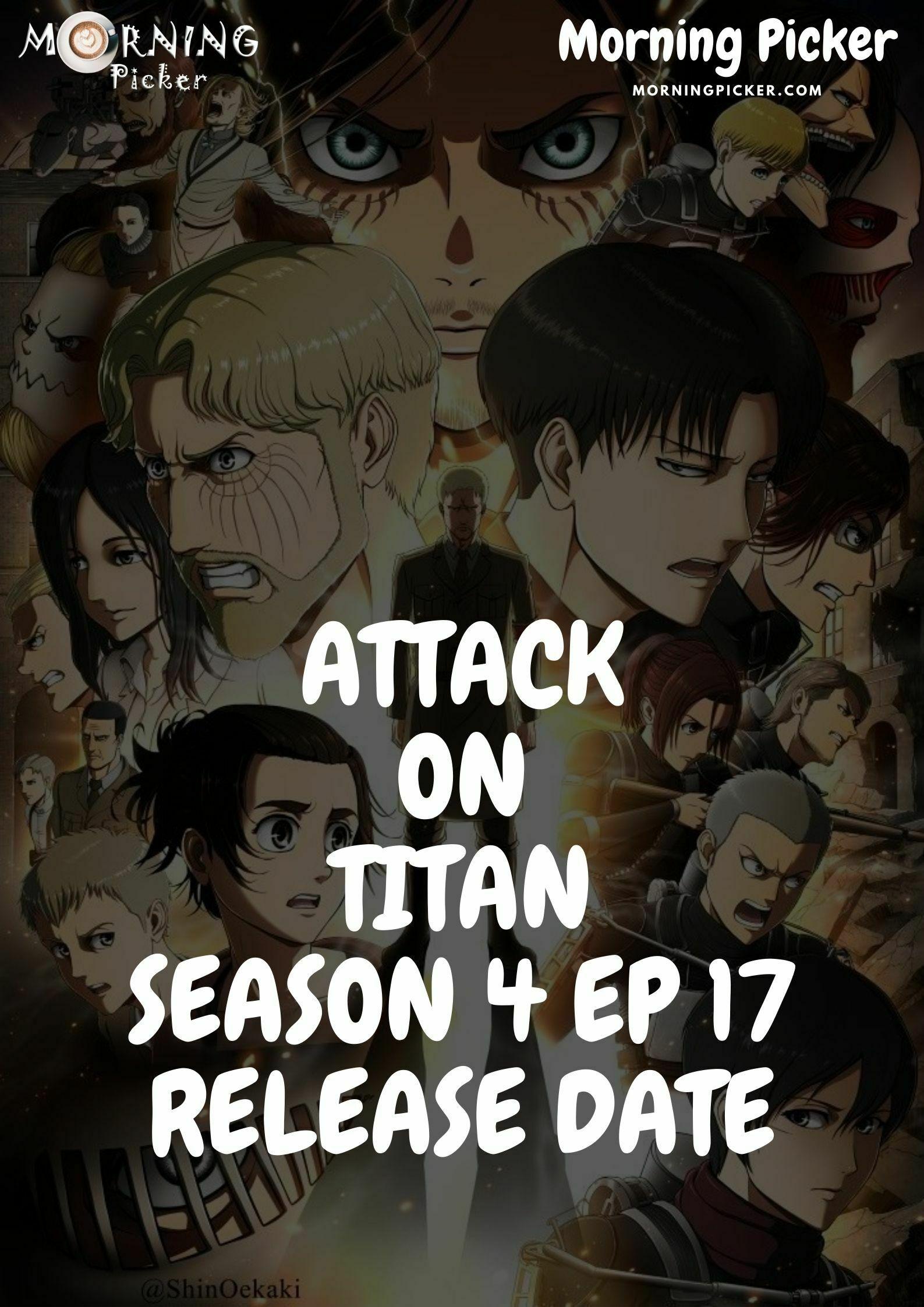 Attack On TITAN SEASON 4 Ep 17 RELEASE DATE