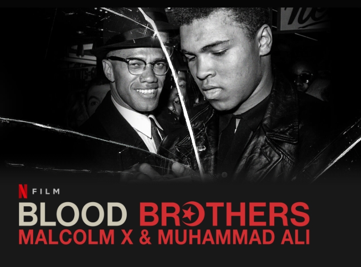 Muhammad Ali   Blood Brothers- Malcolm X & Muhammad Ali   Netflix   Documentary